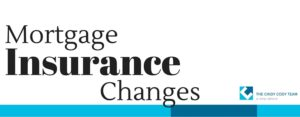 Mortgage Insurance Changes
