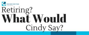 What Would Cindy Say Retiring