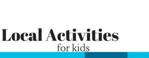 local activities for kids