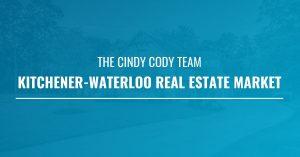 Cindy Cody Kitchener-Waterloo Real Estate Market Udate